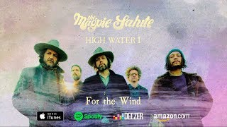 "The Magpie Salute ~ ""For The Wind"""
