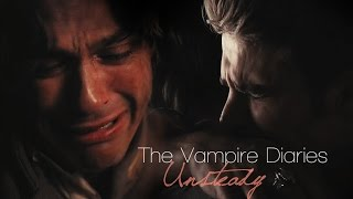 The Vampire Diaries |  Unsteady