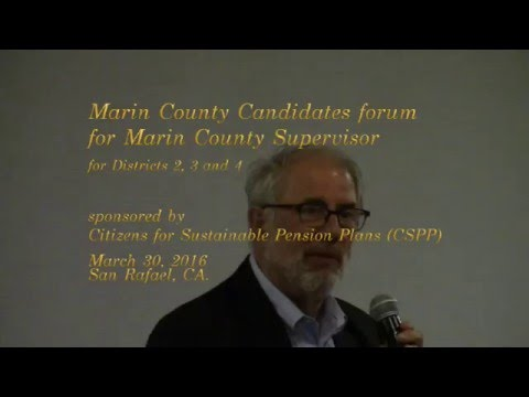 The CSPP Marin County Supervisor Candidate Forum 3/30/2016