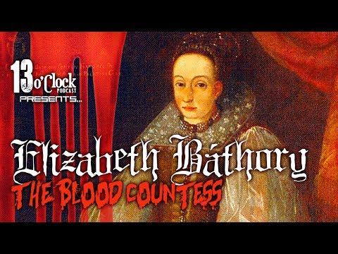 Episode 53 - Elizabeth Bathory: The Blood Countess