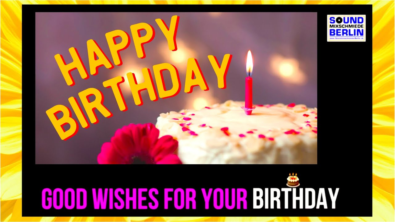 Happy Birthday Song 2020 For Adults Good Wishes For Your Birthday Lyrics Video Best Bday Wishes Youtube