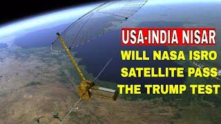 Will NASA ISRO Satellite pass the Trump Test?