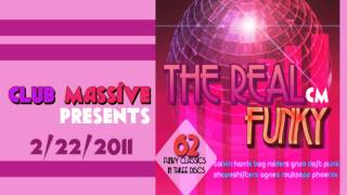 "Club Massive Presents "" The REAL Funky"" *PM FOR Album Request*"