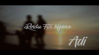 Adi - Rindu For Ngana (Official Music Video)