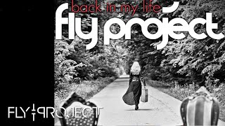 Fly Project - Back In My Life (official single)