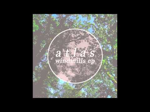 Atlas - Windmill (Full EP)