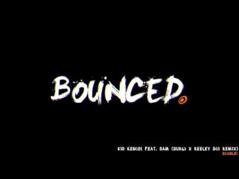 Kid Kenobi feat. BAM - Bounce! (Burgs & Reecey...