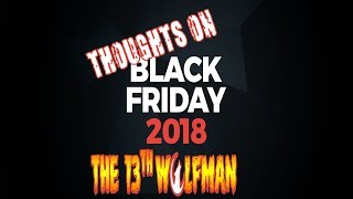 Black Friday Thoughts 2018
