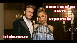 Mustafa ceceli & İrem derici - kıymetlim (onur erdoğan cover)