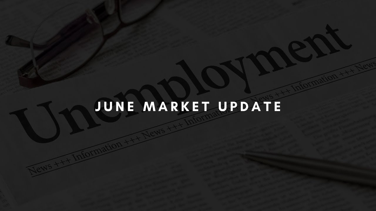 June 2020 Market Update - Unemployment rates