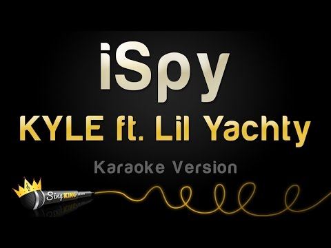 KYLE ft. Lil Yachty - iSpy (Karaoke Version)