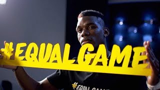 Paul Pogba on #EqualGame