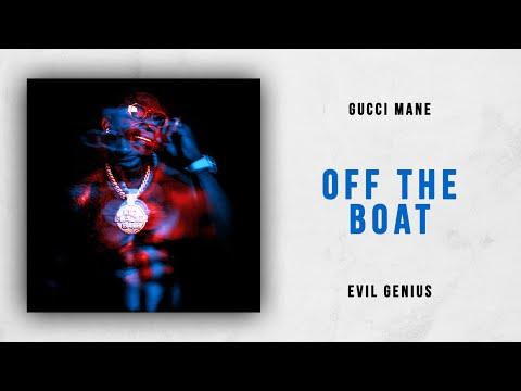 Gucci Mane - Off the Boat (Evil Genius) Mp3