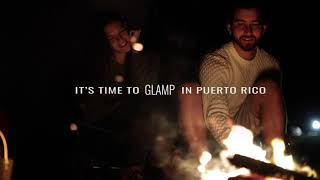 It's Time to Explore in Puerto Rico: Glamping