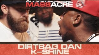 Dirtbag Dan vs K-Shine
