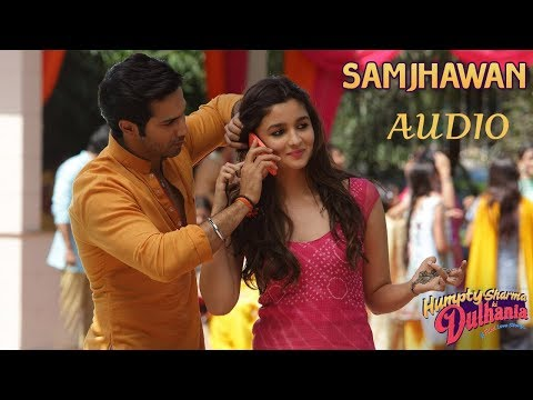 Samjhawan |Humpty Sharma Ki Dulhania| FULL AUDIO (320kbps) |Sony Music| Arijit Singh, Shreya Ghoshal