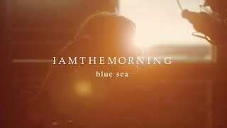 Iamthemorning - Blue Sea (from Ocean Sounds)