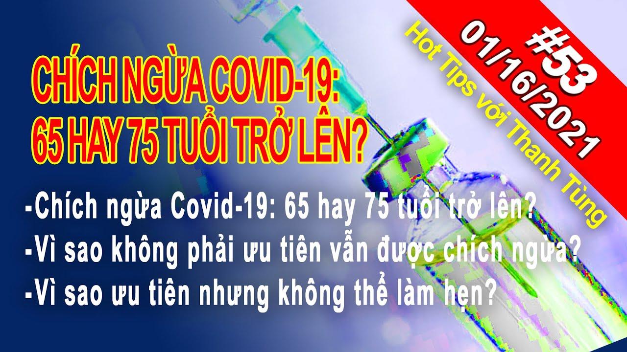 Hot Tips với Thanh Tùng_Show 53_Chích ngừa Covid-19: 65 hay 75 tuổi trở lên?