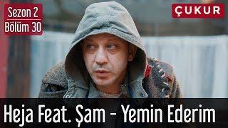 Çukur 2.Sezon 30.Bölüm - Heja Feat Şam - Yemin Ederim