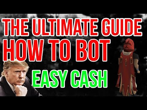 HOW TO BOT IN OSRS (The Ultimate Botting Guide 2018)