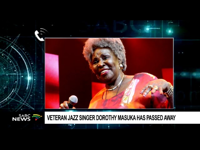 Veteran Jazz Singer, Dorothy Masuka has passed away