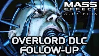 Mass Effect Andromeda - Overlord DLC Follow-up