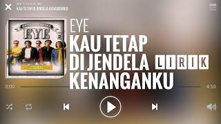 KAU TETAP DI JENDELA KENANGAN KU [LIRIK] by EYE
