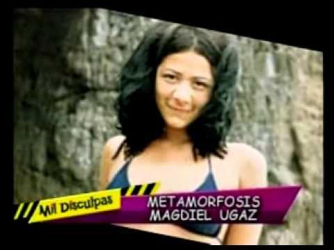 METAMORFOSIS DE MAGDIEL UGAZ - MIL DISCULPAS - CARLOSCACHO.COM
