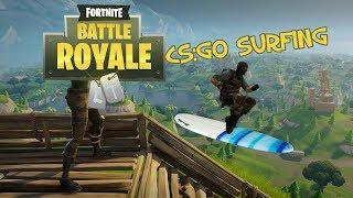 CS:GO Surfing! (Not really) - Fortnite Battle Royale
