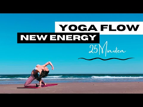 New Energy Flow │ Yoga für einen Energieschub │ 25 Minuten │ Mittelstufe │ deutsch