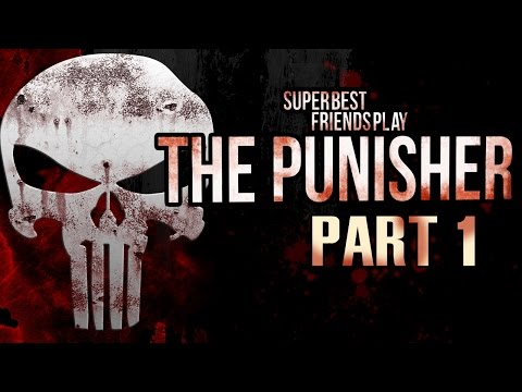 Super Best Friends Play The Punisher (Part 1)