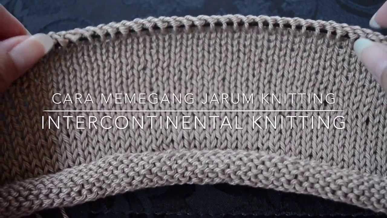 Knitting Images Hd : Cara memegang jarum knitting intercontinental