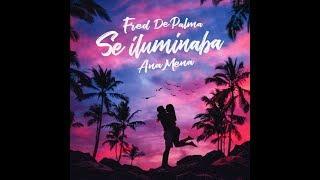 Fred de Palma & Ana Mena   Se iluminaba letra