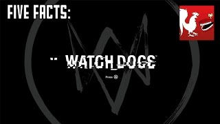 Five Facts - Watch Dogs