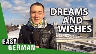 Easy German 22 - Dreams and Wishes