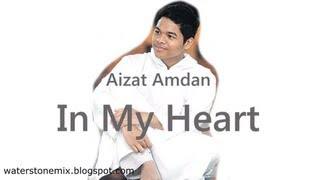 Aizat Amdan - In My Heart (LIRIK)