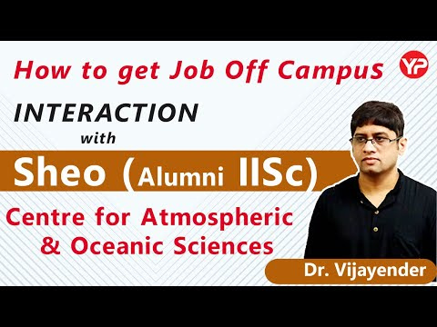 #How To Get #Job #OffCampus #Interaction With #Sheo #Alumni #IISC #Atmospheric #Oceanic #Sciences