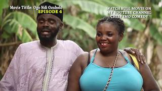 Ogo Ndi Ozubolo episode 4 || Nwanyi ozubolo just arrive and ready to give chief something - Chief Imo Comedy