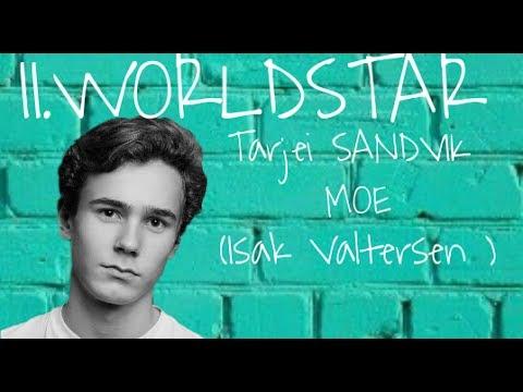 II.WORLDSTAR | TARJEI SANDVIK MOE (ISAK VALTERSEN)