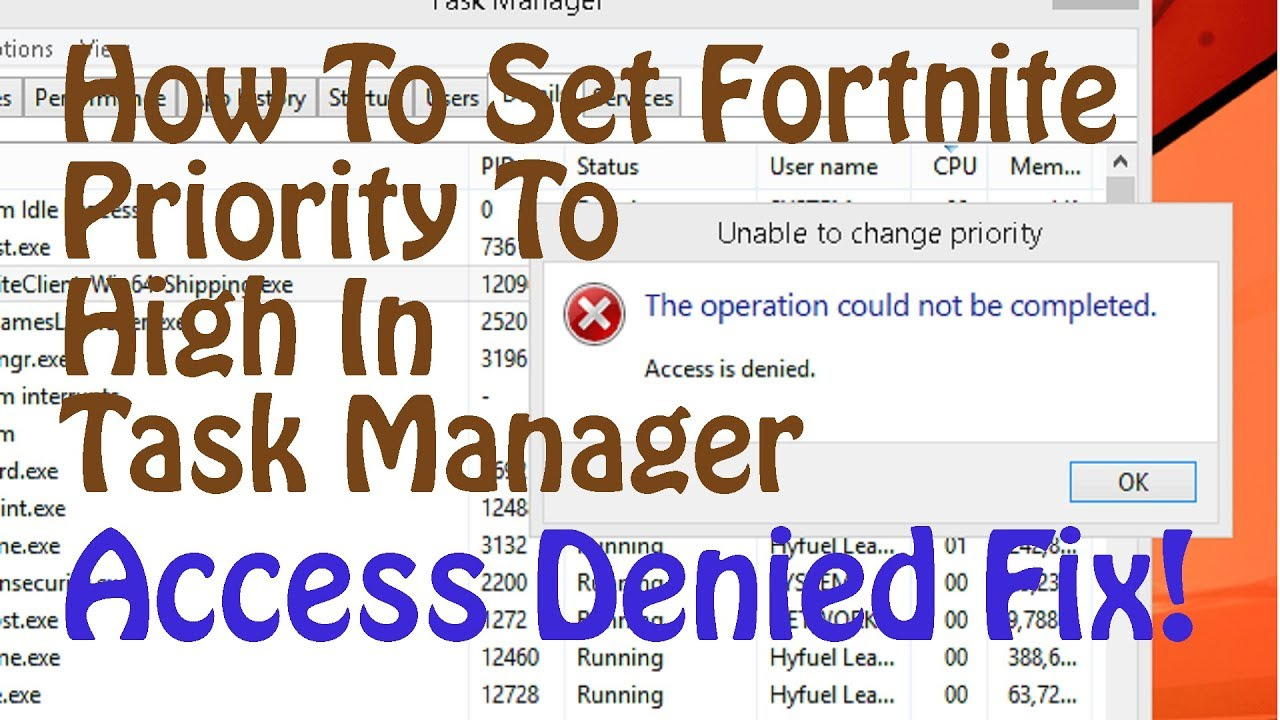 How To Set Fortnite Priority High Access Denied Fix Increase Performance Fps