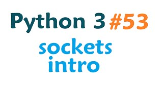 Python 3 Programming Tutorial - Sockets Intro