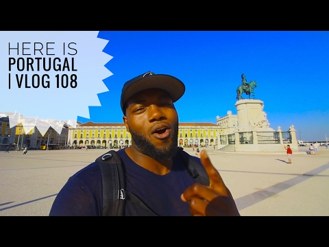 """Welcome to LISBON, PORTUGAL!   VLOG 108    """"I'm from the World!!"""""""