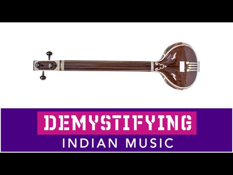 INSTRUMENTS: What is a Tanpura? Demystifying Indian Music # 20