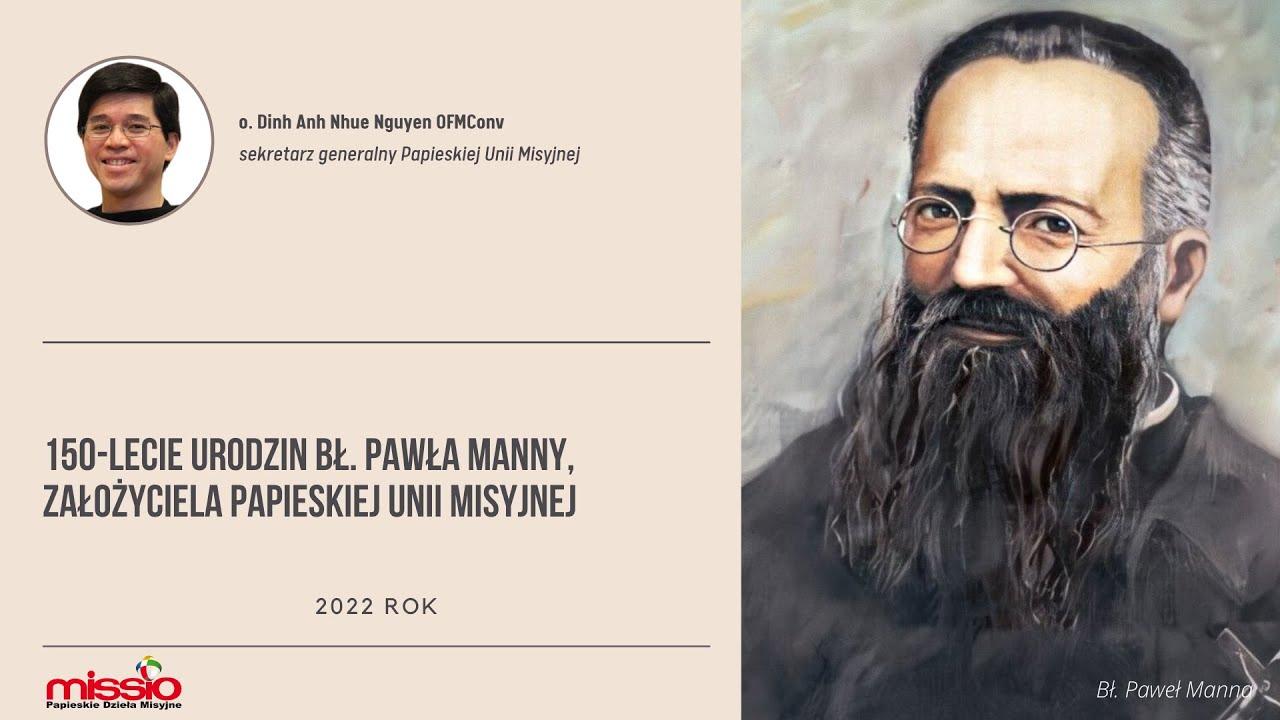 150 rocznica urodzin bł. Pawła Manny, założyciela Papieskiej Unii Misyjnej