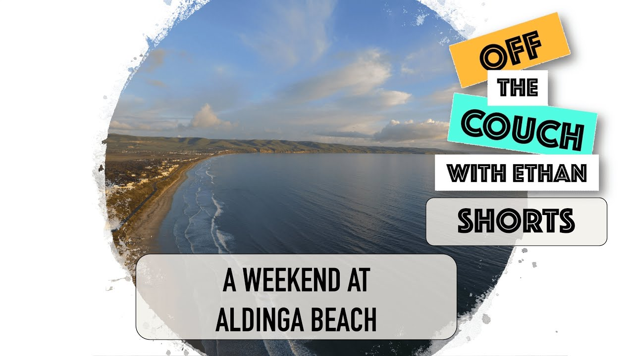 A weekend at Aldinga Beach | Off the Couch with Ethan Shorts