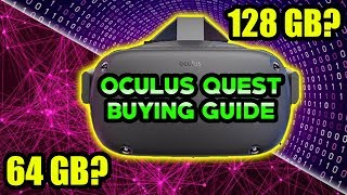 Oculus Quest Pre Order Buying Guide: 64GB Or 128GB Model?