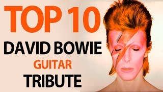 David Bowie RIP - Top 10 Guitar Medley Tribute (1947 - 2016)