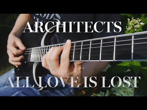 ARCHITECTS - All Love is Lost guitar cover