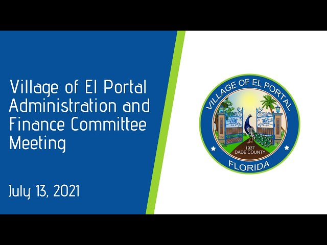 Village of El Portal Administration and Finance Committee Meeting July 13, 2021