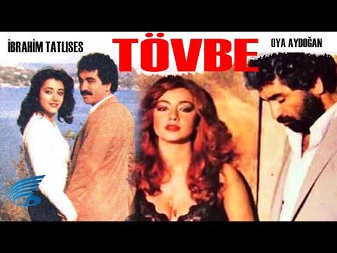 Tövbe Türk Filmi | İbrahim Tatlıses | Oya Aydoğan